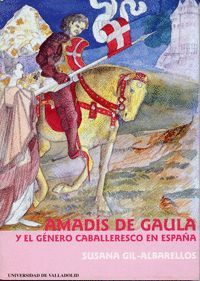 Cubierta del libro Amadís de Gaula y el género caballeresco en España, publicado por la Universidad de Valladolid.