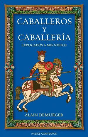 Cubierta del libro Caballeros y caballería explicados a mis nietos de Alain Demurger