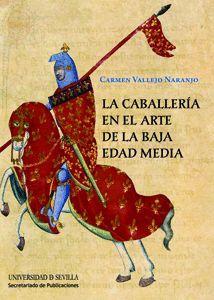 Cubierta del libro La caballería en el arte de la Baja Edad Media, publicado por la Universidad de Sevilla.