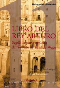 Portada de Libro del Rey Arturo según la parte artúrica del Román de Brut de Wace por la Universidad de Valladolid