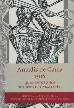 Cubierta del libro Amadís de Gaula, 1508. Quinientos años de libro de caballerías.