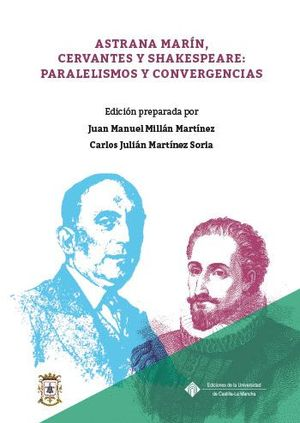 Portada del libro  Astrana Marín, Cervantes y Shakespeare: paralelismos y convergencias, publicado por la Universidad de Castilla-La Mancha.