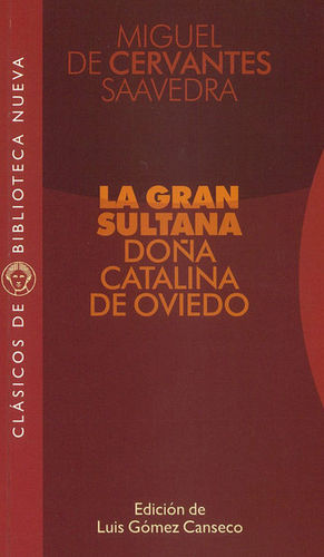 Portada del libro La gran sultana. Doña Catalina de Oviedo, de Miguel de Cervantes.