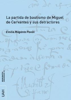 Portada del libro La partida de bautismo de Miguel de Cervantes y sus detractores, publicado por la Universidad de Alcalá.