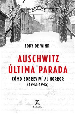 Portada del libro Auschwitz, última parada. Cómo sobreviví al horror.