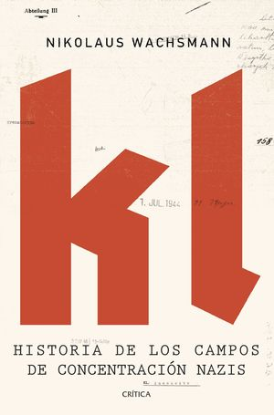 Portada del libro K.L. Historia de los campos de concentración nazis.