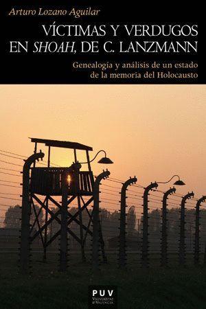 """Portada del libro Víctimas y verdugos en """"Shoah"""" de C. Lanzmann. Geneaología y análisis de un estado de la memoria del Holocausto, publicado por la Universitat de Valencia."""