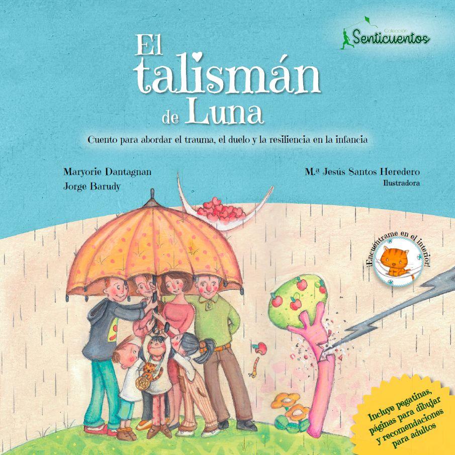 Cubierta del libro El talismán de Luna. Cuento para abordar el trauma, el duelo y la resiliencia en la infancia.
