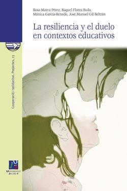 Cubierta del libro  La resiliencia y el duelo en contextos educativos, publicada por la Universitat Jaume I.