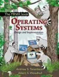 OPERATING SYSTEMS DESIGN AND IMPLEMNTATION. THE MINIX BOOK, 3 ED.
