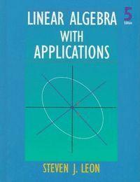 LINEAR ALGEBRA WITH APPLICATIONS 5/E