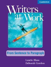 WRITERS AT WORK FROM SENTENCE TO PARAGRAPH STUDENT'S BOOK