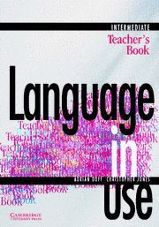 LANGUAGE IN USE INTERMEDIATE TEACHER'S BOOK