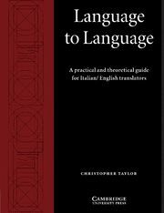 LANGUAGE TO LANGUAGE A PRACTICAL AND THEORETICAL GUIDE FOR ITALIAN/ENGLISH TRANSLATORS