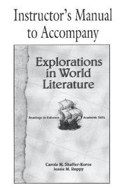 EXPLORATIONS IN WORLD LITERATURE INSTRUCTOR´S MANUAL