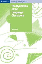 DYNAMICS OF THE LANGUAGE CLASSROOM