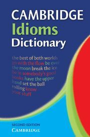 CAMBRIDGE IDIOMS DICTIONARY 2ND EDITION