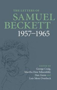THE LETTERS OF SAMUEL BECKETT VOL. 3 1957-1965