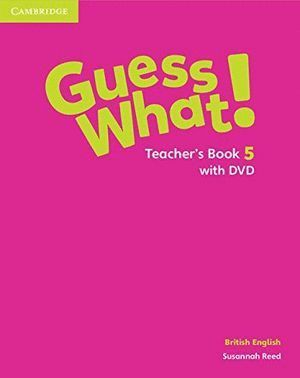 GUESS WHAT 5ºEP TEACHERS WITH DVD