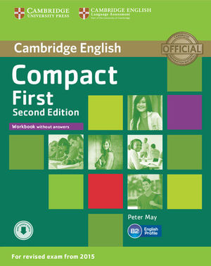 COMPACT FIRST WORKBOOK WITHOUT ANSWERS SECOND EDITION