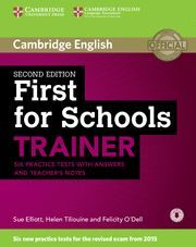 FIRST FOR SCHOOLS TRAINER SIX PRACTICE TESTS WITH ANSWERS AND TEACHERS NOTES WITH AUDIO 2ND EDITION