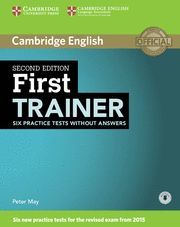 FIRST TRAINER SIX PRACTICE TESTS WITHOUT ANSWERS WITH AUDIO SIX PRACTICE TESTS. WITHOUT ANSWERS