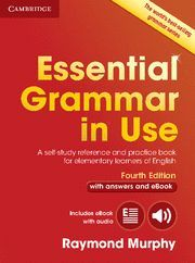 ESSENTIAL GRAMMAR IN USE WITH ANSWERS AND INTERACTIVE EBOOK (4TH ED.)