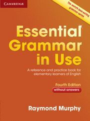 ESSENTIAL GRAMMAR IN USE WITHOUT ANSWERS (4TH ED.)
