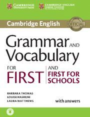 GRAMMAR AND VOCABULARY FOR FIRST AND FIRST FOR SCHOOLS BOOK WITH ANSWERS AND AUD CAMBRIDGE GRAMMAR F