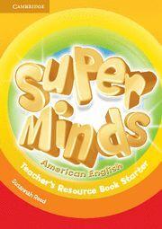 SUPER MINDS AMERICAN ENGLISH STARTER TEACHER´S RESOURCE BOOK