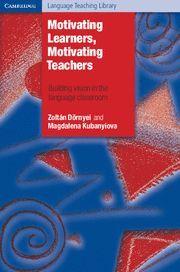MOTIVATING LEARNERS, MOTIVATING TEACHERS