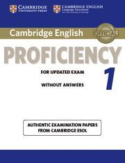 CAMBRIDGE ENGLISH PROFICIENCY 1 FOR UPDATED EXAM STUDENT´S BOOK WITHOUT ANSWERS