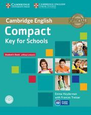 COMPACT KEY FOR SCHOOLS STUDENT´S PACK STUDENT´S BOOK WITHOUT ANSWERS WITH CD-ROM, WORKBOOK WITHOUT