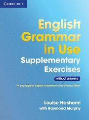 ENGLISH GRAMMAR IN USE SUPPLEMENTARY EXERCISES WITHOUT ANSWERS 3RD EDITION