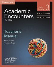 ACADEMIC ENCOUNTERS LEVEL 3 TEACHER´S MANUAL READING AND WRITING 2ND EDITION
