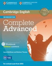 COMPLETE ADVANCED WORKBOOK WITHOUT ANSWERS WITH AUDIO CD 2ND EDITION WORKBOOK WITH ANSWERS + AUDIOCD