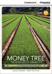 MONEY TREE: THE BUSINESS OF ORGANICS HIGH INTERMEDIATE BOOK WITH