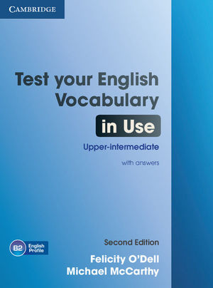 TEST YOUR ENGLISH VOCABULARY IN USE UPPER-INTERMEDIATE BOOK WITH ANSWERS 2ND EDITION