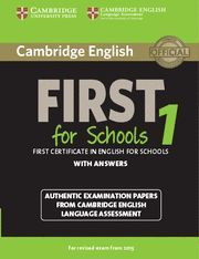 CAMBRIDGE ENGLISH: FIRST (FCE) FOR SCHOOLS 1 (2015 EXAM) STUDENT´S BOOK WITH ANS EXAMINATION PAPERS