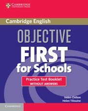 OBJECTIVE FIRST FOR SCHOOLS PRACTICE TEST BOOKLET WITHOUT ANSWERS 3RD EDITION