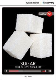 SUGAR: OUR GUILTY PLEASURE LOW INTERMEDIATE BOOK WITH ONLINE ACCE