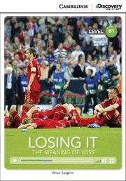 LOSING IT: THE MEANING OF LOSS BOOK WITH ONLINE ACCESS