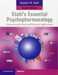 STAHL´S ESSENTIAL PSYCHOPHARMACOLOGY: NEUROSCIENTIFIC BASIS AND PRACTICAL APPLIC BASES NEUROCIENTFI