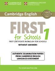 CAMBRIDGE ENGLISH: FIRST (FCE) FOR SCHOOLS 1 (2015 EXAM) STUDENT´S BOOK WITHOUT