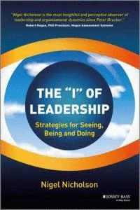 THE I OF LEADERSHIP STRATEGIES FOR SEEING, BEING AND DOING