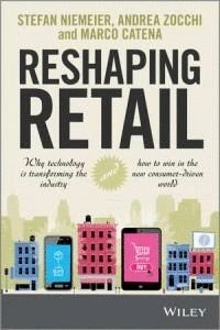 RESHAPING RETAIL WHY TECHNOLOGY IS TRANSFORMING THE INDUSTR WHY TECHNOLOGY IS TRANSFORMING THE INDUS