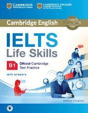 IELTS LIFE SKILLS OFFICIAL CAMBRIDGE TEST PRACTICE B1 STUDENT´S B