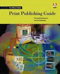 OFFICIAL ADOBE PRINT PUBLISHING GUIDE