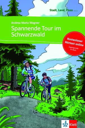 SPANNENDE TOUR IM SCHWARZWALD - LIBRO + AUDIO DESCARGABLE (COLECCIÓN STADT, LAND, FLUSS)