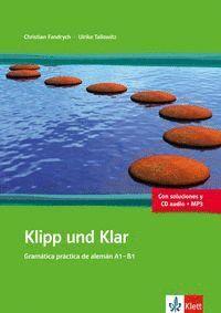 KLIPP UND KLAR. GRAMÁTICA PRÁCTICA DE ALEMÁN A1-B1